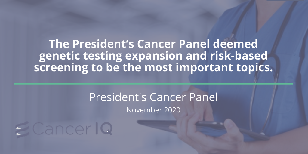 President's Cancer Panel Prioritizes Expansion of Genetic Testing and Risk-Based Screening